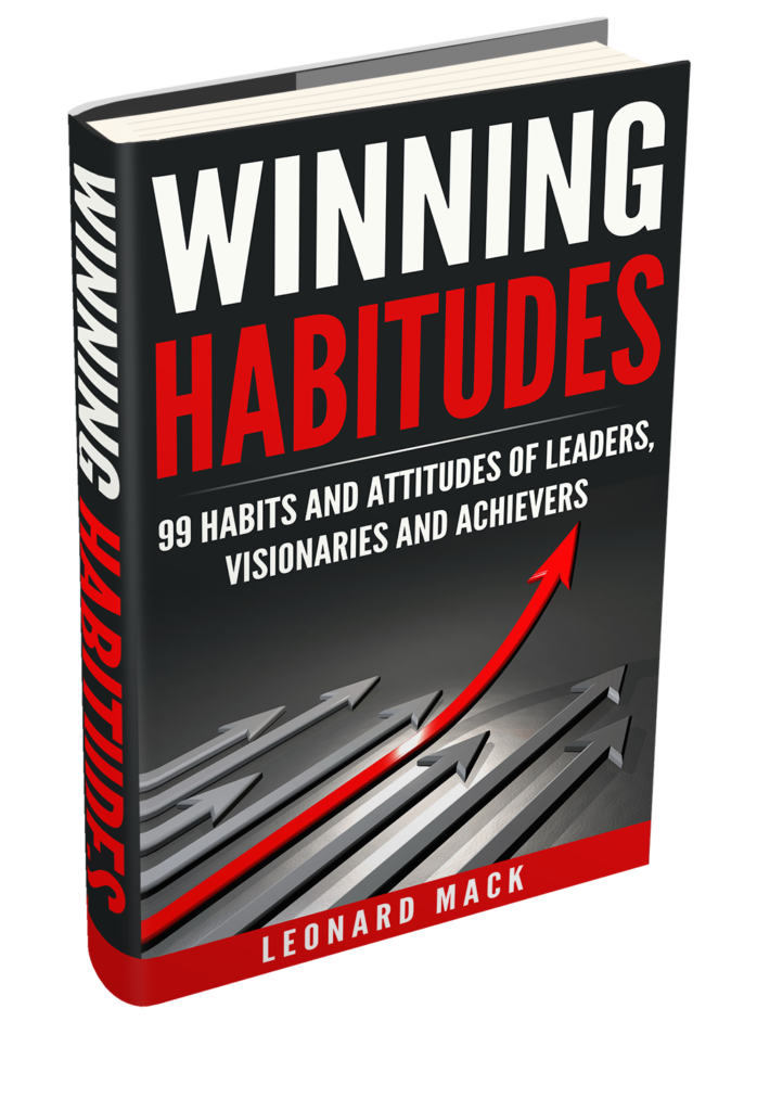 Winning Habitudes - 99 Habits and Attitudes of Leaders, Visionaries and Achievers